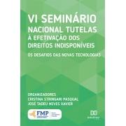 VI Seminário nacional tutelas à efetivação dos direitos indisponíveis: os desafios das novas tecnologias