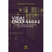 Vidas encerradas: a desconstrução da arquitetura penitenciária brasileira