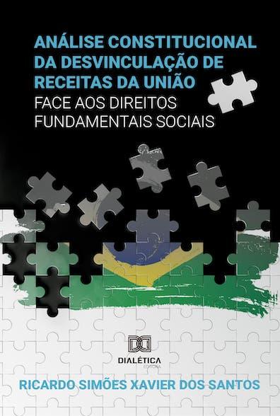 A análise constitucional da Desvinculação de Receitas da União (DRU) face aos Direitos Fundamentais Sociais