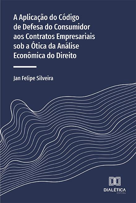 A aplicação do Código de Defesa do Consumidor aos contratos empresariais sob a ótica da análise econômica do Direito