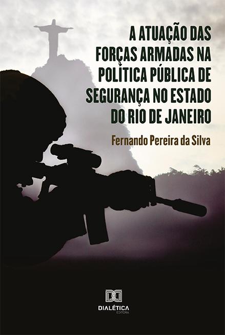 A atuação das forças armadas na política pública de segurança no estado do Rio de Janeiro