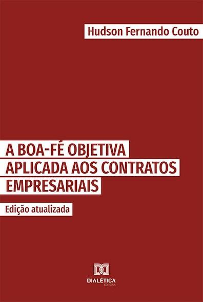 A boa-fé objetiva aplicada aos contratos empresariais