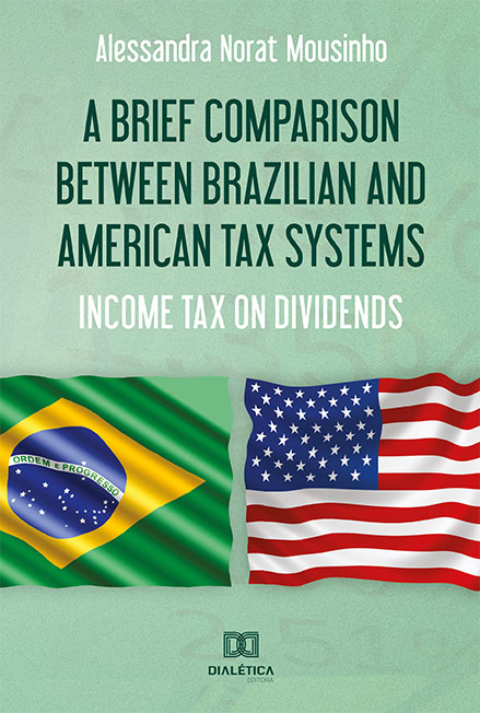 A Brief Comparison Between Brazilian and American Tax Systems: income Tax on Dividends