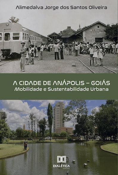 A cidade de Anápolis - Goiás: mobilidade e sustentabilidade urbana
