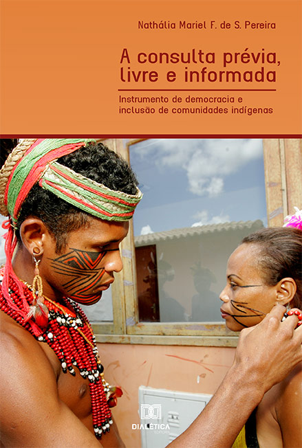 A consulta prévia, livre e informada: instrumento de democracia e inclusão de comunidades indígenas