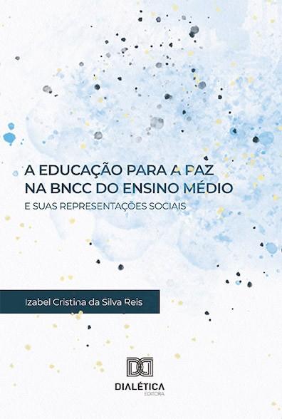 A Educação para a Paz na BNCC do Ensino Médio e suas representações sociais