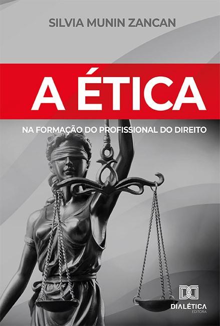 A ética na formação do profissional do Direito: a disciplina de ética no ensino jurídico
