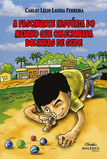 A fascinante história do menino que colecionava bolinhas de gude
