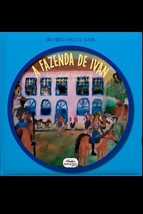 A fazenda de Ivan: livro infantil sobre a vida no campo nos dias de hoje