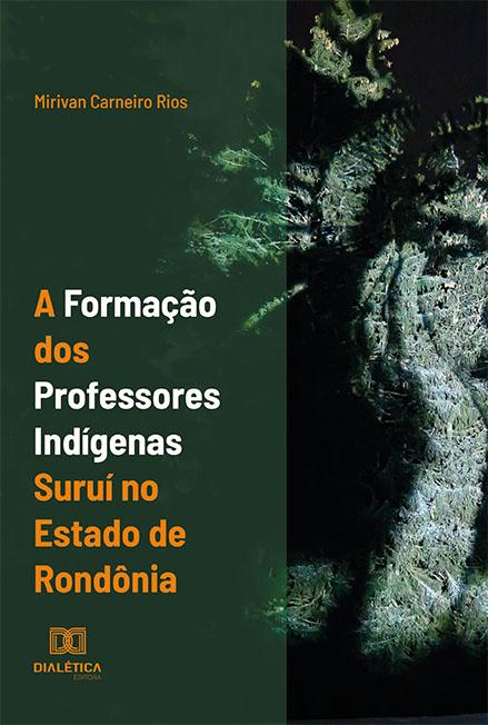 A formação dos professores indígenas suruí no estado de Rondônia