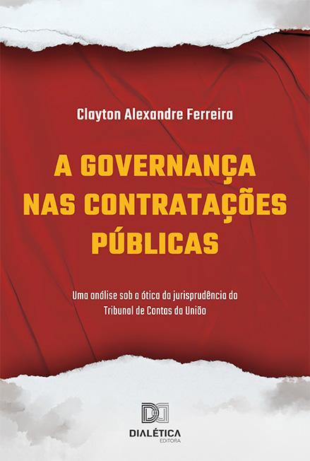 A governança nas contratações Públicas: uma análise sob a ótica da jurisprudência do Tribunal de Contas da União