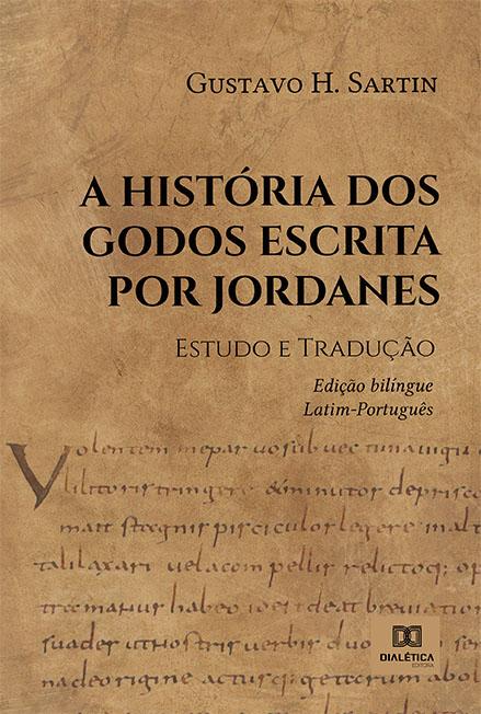 A história dos Godos escrita por Jordanes: estudo e tradução