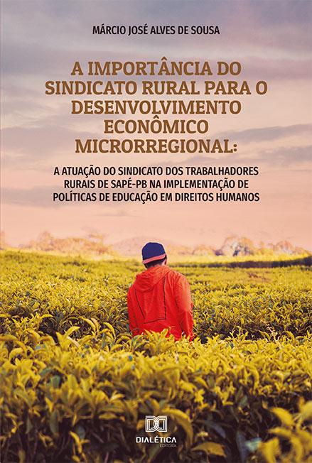 A importância do sindicato rural para o desenvolvimento econômico microrregional