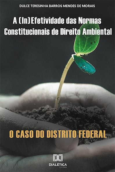 A (in)efetividade das normas constitucionais de Direito Ambiental: o caso do Distrito Federal