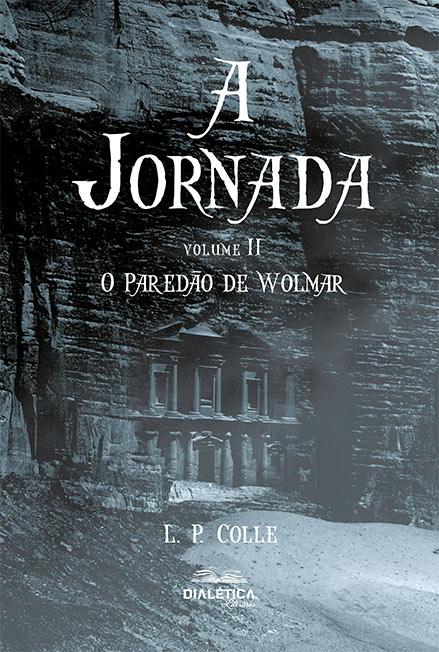 A jornada: o paredão de Wolmar - Volume 2