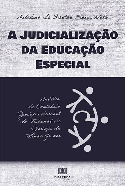 A judicialização da educação especial: análise de conteúdo Jurisprudencial do Tribunal de Justiça de Minas Gerais