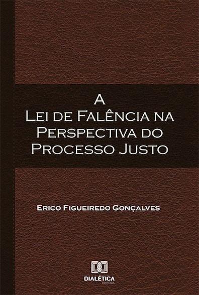 A Lei de Falência na perspectiva do Processo Justo