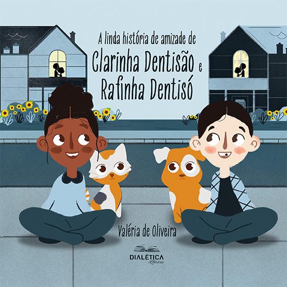 A linda história de amizade de Clarinha Dentisão e Rafinha Dentisó