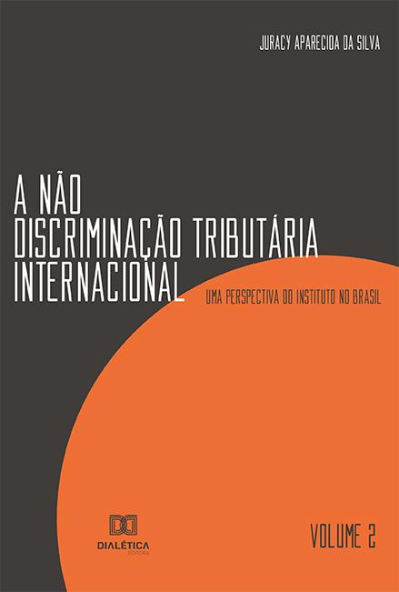 A não discriminação tributária internacional - Volume 2: uma perspectiva do Instituto no Brasil