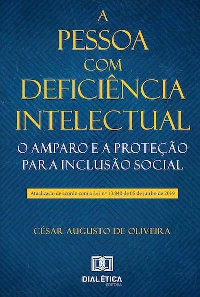 A pessoa com deficiência intelectual: o amparo e a proteção para inclusão social