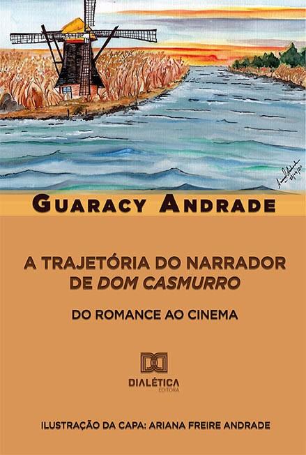A trajetória do narrador de Dom Casmurro: do romance ao cinema