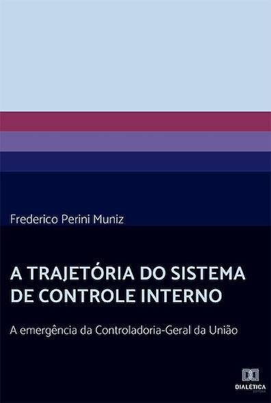 A trajetória do Sistema de Controle Interno: a emergência da Controladoria-Geral da União
