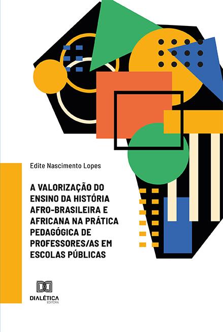 A valorização do ensino da história afro-brasileira e africana na prática pedagógica de professores/as em escolas públicas