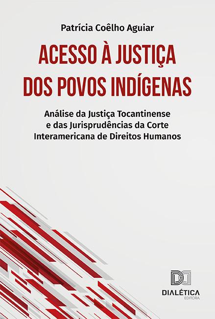 Acesso à Justiça dos povos indígenas: análise da justiça tocantinense e das jurisprudências da Corte Interamericana de Direitos Humanos