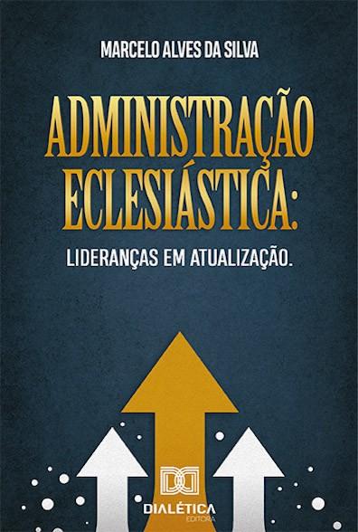 Administração eclesiástica: lideranças em atualização