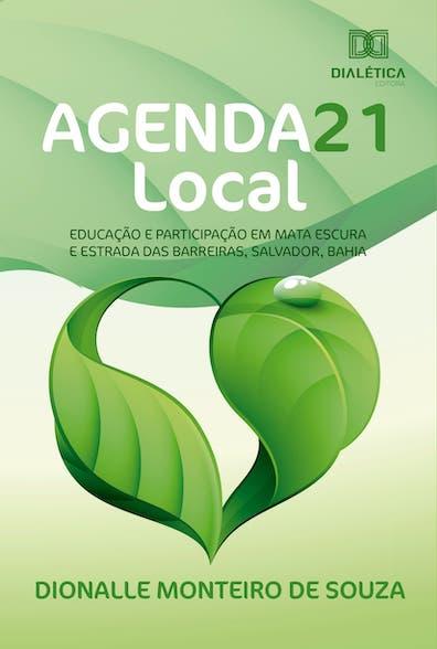 Agenda 21 Local: educação e participação em Mata Escura e Estrada das Barreiras, Salvador, Bahia