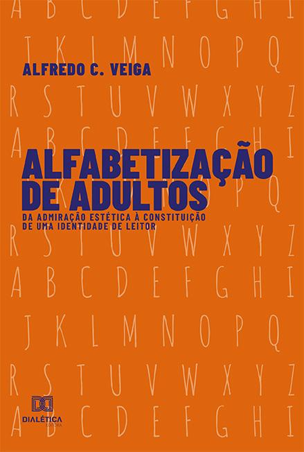 Alfabetização de adultos: da admiração estética à Constituição de uma identidade de leitor