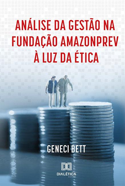 Análise da gestão na fundação Amazonprev à luz da ética