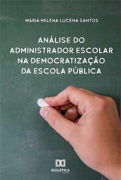Análise do administrador escolar na democratização da escola pública