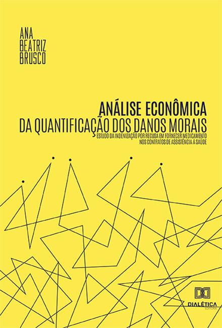 Análise econômica da quantificação dos danos morais: estudo da indenização por recusa em fornecer medicamento nos contratos de assistência à saúde
