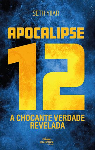 Apocalipse 12: a chocante verdade revelada