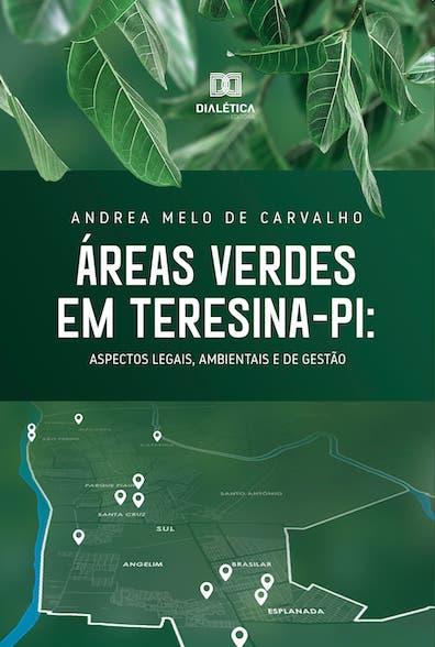 Áreas Verdes em Teresina - PI: aspectos Legais, ambientais e de gestão