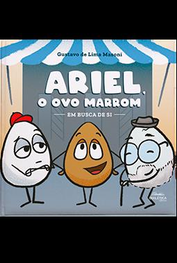 Ariel, o ovo marrom: em busca de si