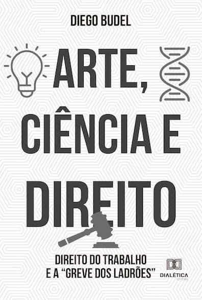 Arte, Ciência e Direito: Direito do Trabalho e a '' greve dos ladrões''