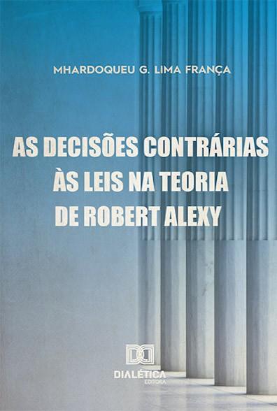 As decisões contrárias às leis na teoria de Robert Alexy