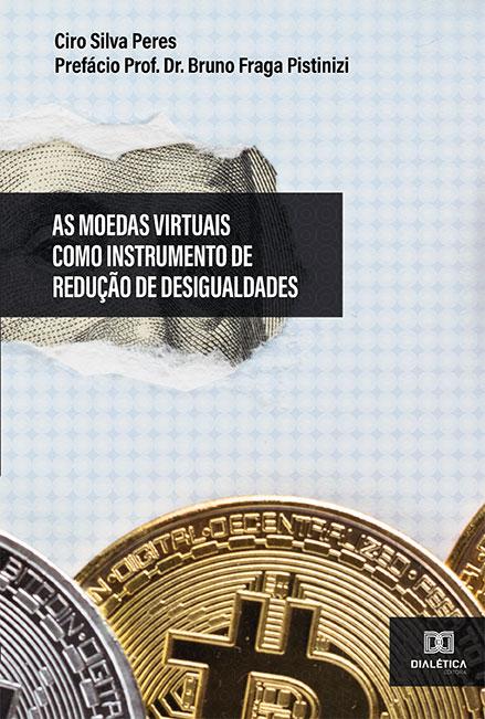 As Moedas Virtuais como Instrumento de Redução de Desigualdades