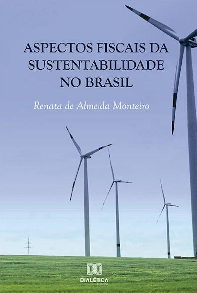 Aspectos fiscais da sustentabilidade no Brasil