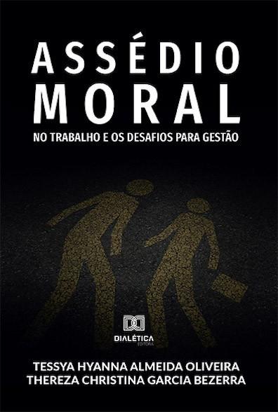 Assédio moral no trabalho e os desafios para gestão