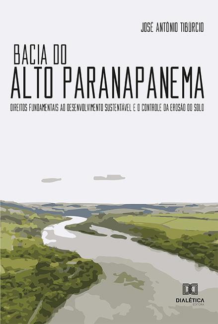 Bacia do Alto Paranapanema: direitos fundamentais ao desenvolvimento sustentável e o controle da erosão do solo