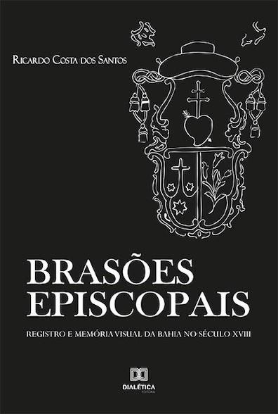 Brasões episcopais: registro e memória visual da Bahia no século XVIII