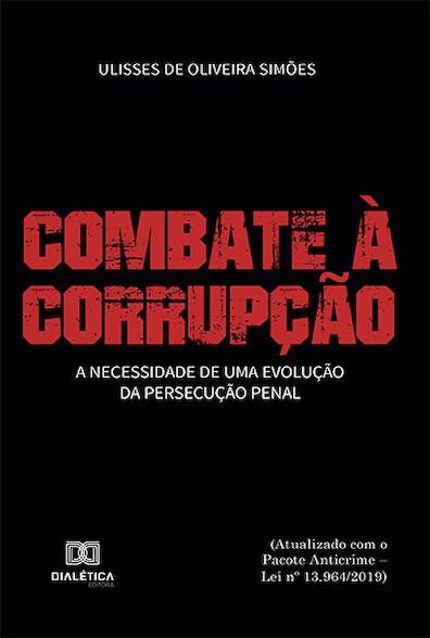 Combate à corrupção: a necessidade de uma evolução da persecução penal