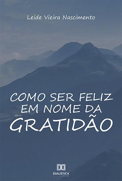 Como ser feliz em nome da gratidão