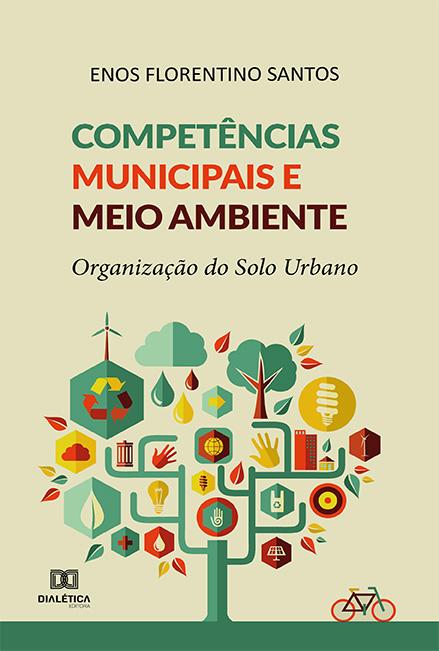 Competências municipais e meio ambiente: organização do solo urbano