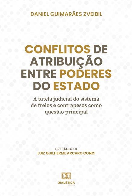 Conflitos de atribuição entre Poderes do Estado: a tutela judicial do sistema de freios e contrapesos como questão principal