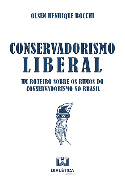 Conservadorismo liberal: um roteiro sobre os rumos do conservadorismo no Brasil