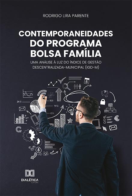 Contemporaneidades do Programa Bolsa Família: uma análise à luz do índice de gestão descentralizada-municipal (IGD-M)